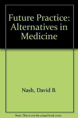 9780896401235: Future Practice Alternatives in Medicine