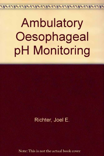 9780896402089: Ambulatory Esophageal Ph Monitoring: Practical Approach and Clinical Applications