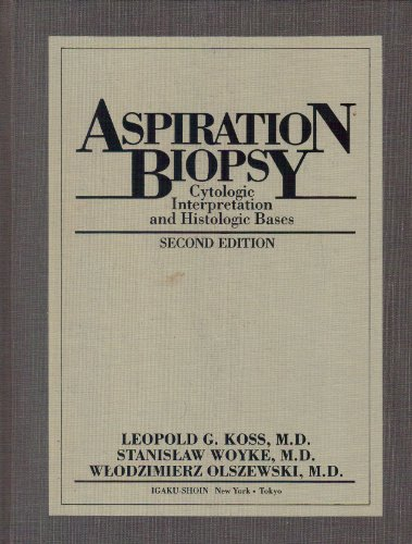 Aspiration Biopsy: Cytologic Interpretation and Histologic Bases: Koss, Leopold G.,