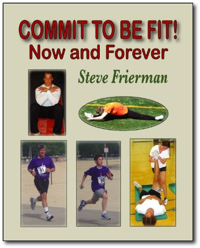 Commit to Be Fit: Now and Forever: Steven Frierman