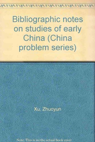 Bibliographic Notes on Studies of Early China: Cho-yun Hsu