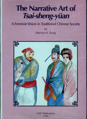 9780896446823: The narrative art of Tsai-sheng-yuÌ?an: A feminist vision in traditional Confucian society