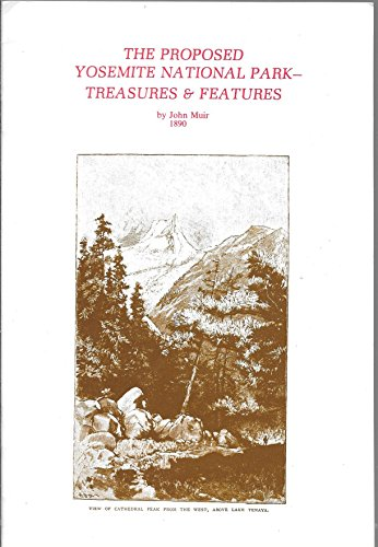 9780896460034: Proposed Yosemite National Park: Treasures of Features
