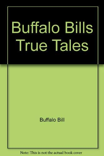 Buffalo Bills True Tales (0896460223) by Buffalo Bill