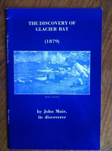 Discovery of Glacier Bay: John Muir