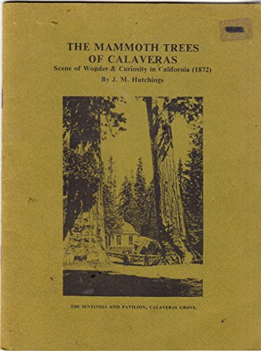 MAMMOTH TREES OF CALAVERAS Scene of Wonder: Hutchings, J. M.