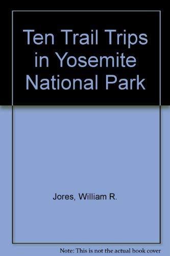 9780896460645: Ten Trail Trips in Yosemite National Park