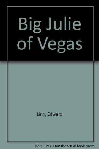 Big Julie of Vegas: Linn, Edward