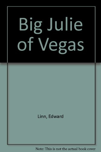 Big Julie of Vegas: Linn, Edward
