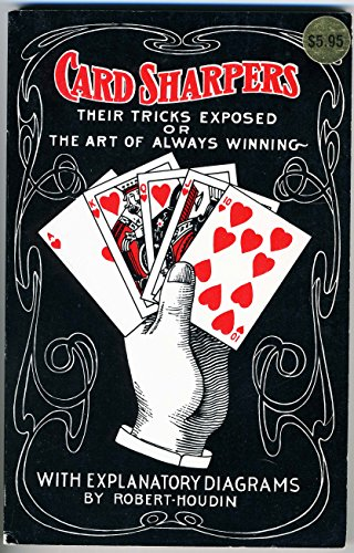Card Sharpers: Their Tricks Exposed, or the Art of Always Winning: HILLIAR, WILLIAM J. Translated ...