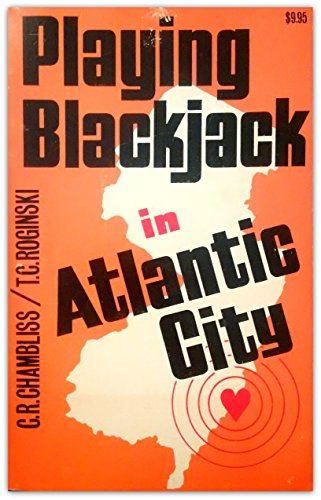 Playing Blackjack in Atlantic City: Chambliss, C. R. & T. C. Roginski