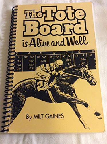 The tote board is alive and well: Gaines, Milt