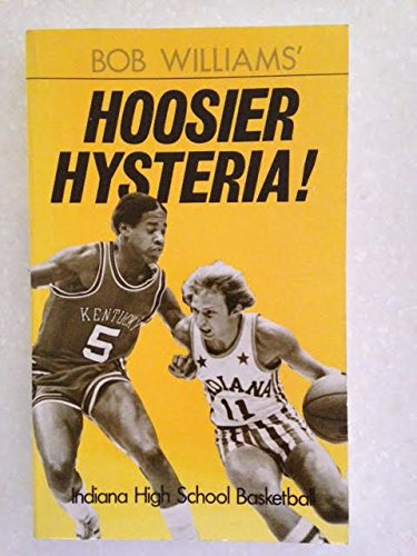 Hoosier Hysteria! (0896513017) by Bob Williams