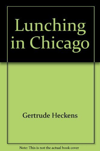 9780896514263: Lunching in Chicago: A culinary & cultural guide