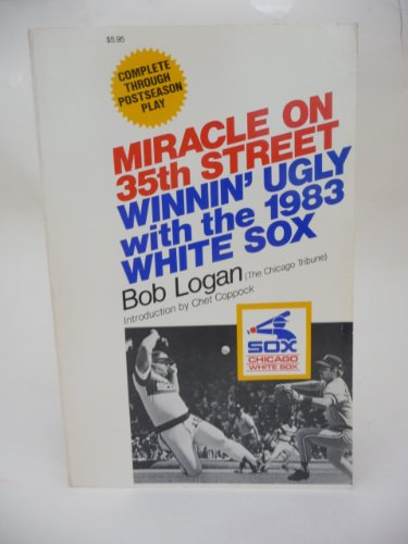 9780896514515: Miracle on Thirty-Fifth Street: Winnin' Ugly With the 1983 White Sox