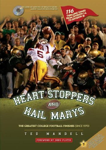 9780896515598: Heart Stoppers and Hail Marys: The Greatest College Football Finishes (since 1970)