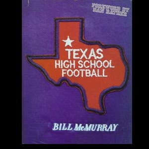 TEXAS HIGH SCHOOL FOOTBALL: BILL McMURRAY