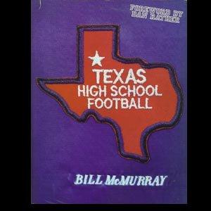 TEXAS HIGH SCHOOL FOOTBALL: BILL McMURRAY