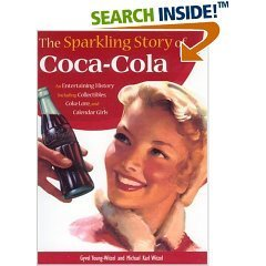 9780896580381: The Sparkling Story of Coca-Cola An Entertaining History Including Collectibles, Coke Lore, and Calendar Girls