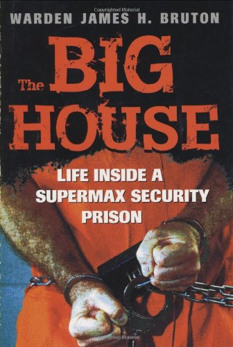 Big House: Life Inside a Supermax Security Prison
