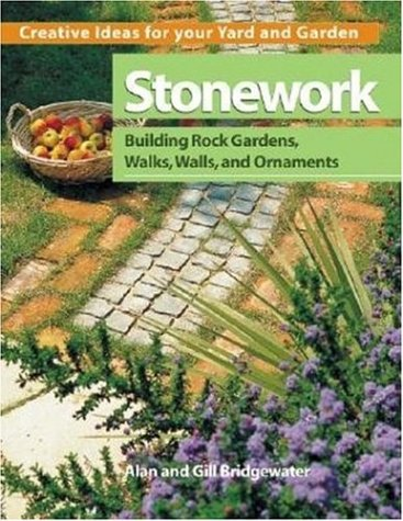 9780896580411: Stonework: Building Rock Gardens, Walks, Walls, and Ornaments (Creative Ideas for Your Yard and Garden)