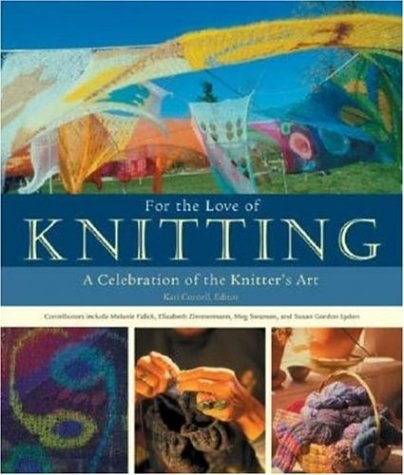 9780896580459: For the Love of Knitting: A Celebration of the Knitter's Art
