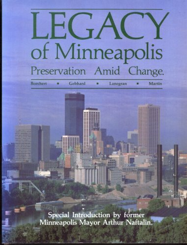 Legacy of Minneapolis : Preservation Amid Change: David Gebhard; David