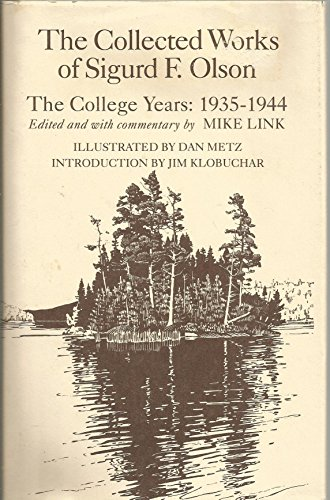 9780896580923: The Collected Works of Sigurd F. Olson: The College Years, 1935-1944