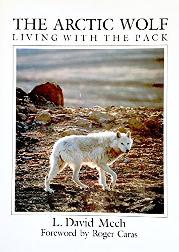 The Arctic wolf: Living with the Pack (Signed): Mech, L. David
