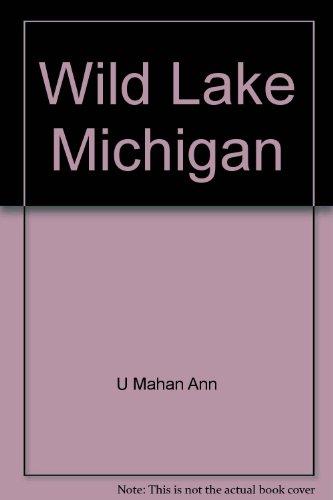 9780896581326: Wild Lake Michigan