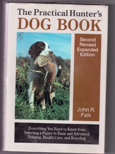 Practical Hunter's Dog Book: John R. Falk