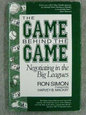 9780896581975: The Game Behind the Game: Negotiating in the Big Leagues