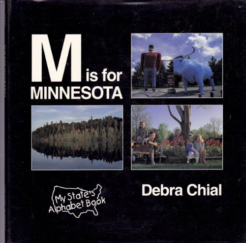 M is for Minnesota (My State's Alphabet Book): Chial, Debra