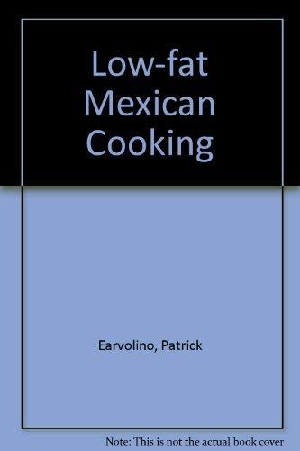 Low-Fat Mexican Cooking: Patrick Earvolino; Illustrator-Lisa Kirkpatrick