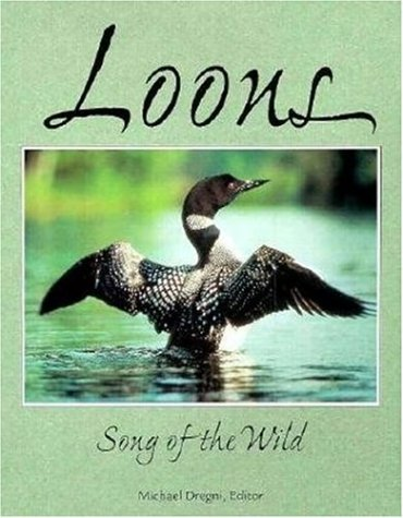 Loons: Song of the Wild: Michael Dregni