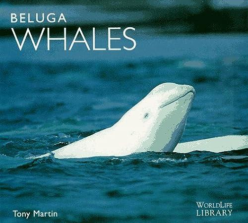 9780896583061: Beluga Whales (WorldLife Library Series)