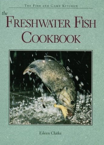9780896583320: The Freshwater Fish Cookbook (The Fish and Game Kitchen Series)
