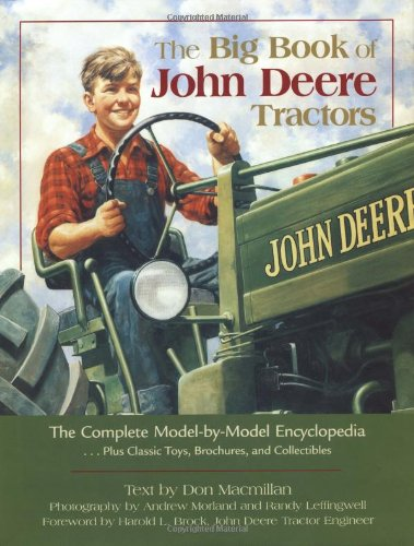 9780896583788: The Big Book of John Deere Tractors: The Complete Model-By-Model Encyclopedia, Plus Classic Toys, Brochures, and Collectibles (John Deere (Voyageur Press))