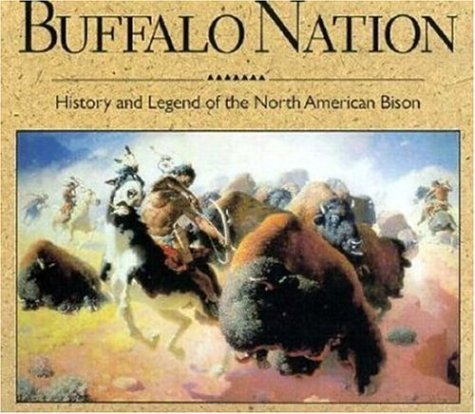 9780896583900: Buffalo Nation: History and Legend of the North American Bison (Wildlife)
