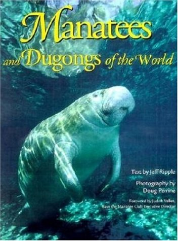 9780896583931: Manatees and Dugongs of the World (Worldlife Discovery Guides)