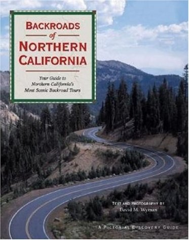 Backroads of Northern California: David M. Wyman