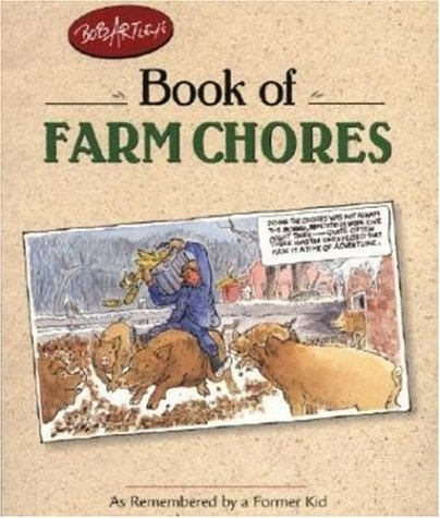 9780896584341: Bob Artley's Book of Farm Chores: As Remembered by a Former Kid