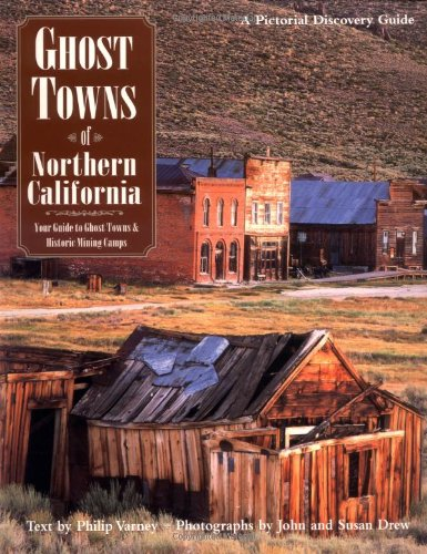 9780896584426: Ghost Towns of Northern California