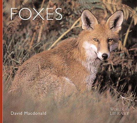 Foxes (WorldLife Library Series): David Macdonald