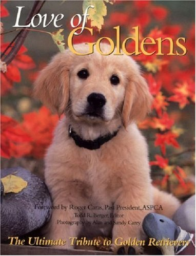 9780896584693: Love of Goldens: The Ultimate Tribute to Golden Retrievers (Petlife Library)