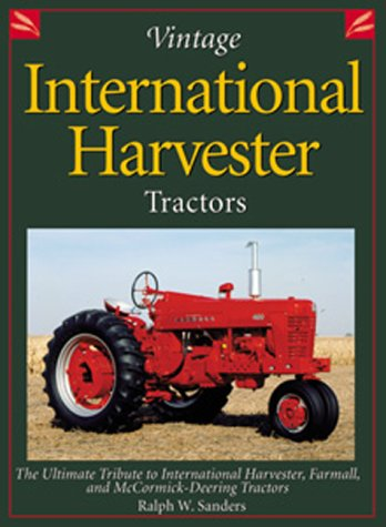 9780896584792: Vintage International Harvester Tractors: The Ultimate Tribute to International Harvester, Farmall, and McCormick-Deering Tractors (Town Square Books)
