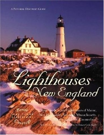 9780896584846: Lighthouses of New England: Your Guide to the Lighthouses of Maine, New Hampshire, Vermont, Massachusetts, Rhode Island, and Connecticut