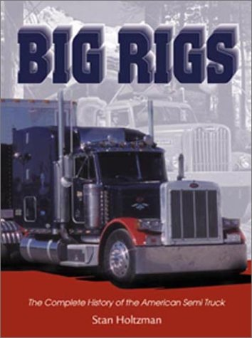 9780896584952: Big Rigs: The Complete History of the American Semi Truck (Town Square Book)