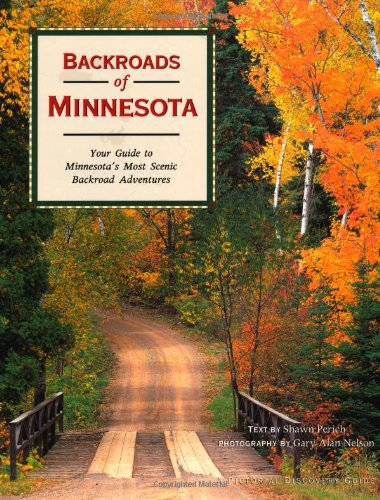 Backroads of Minnesota: Your Guide to Minnesota's: Shawn Perich