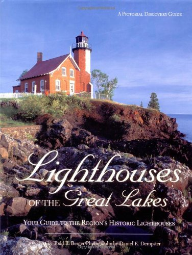 9780896585171: Lighthouses of the Great Lakes: Your Ultimate Guide to the Region's Historic Lighthouses (Pictorial Discovery Guide)